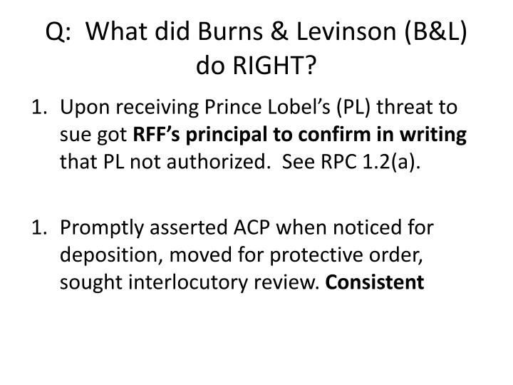 Q:  What did Burns & Levinson (