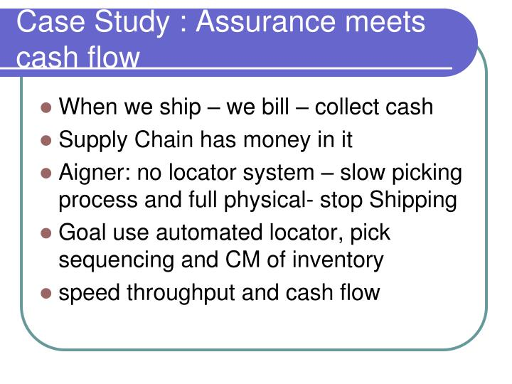 Case Study : Assurance meets cash flow