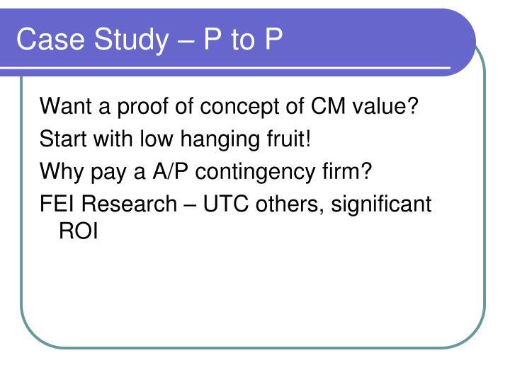 Case Study – P to P