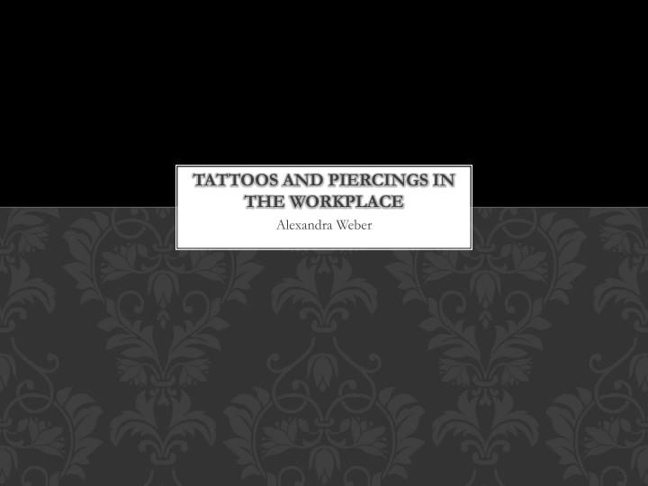 Ppt tattoos and piercings in the workplace powerpoint for Tattoos in the workplace