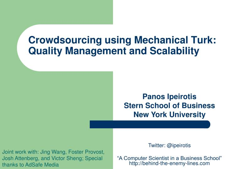 Crowdsourcing using mechanical turk quality management and scalability