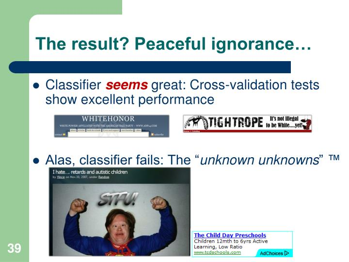 The result? Peaceful ignorance…