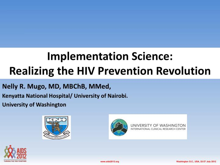 Implementation science realizing the hiv prevention revolution
