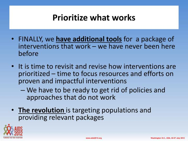 Prioritize what works
