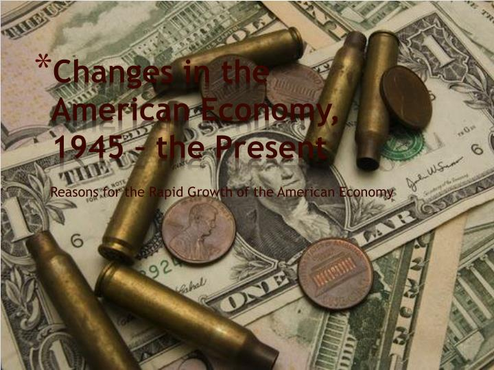 Changes in the American Economy, 1945 – the Present