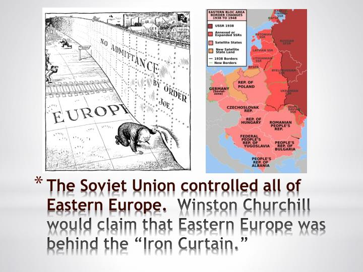 The Soviet Union controlled all of Eastern Europe.