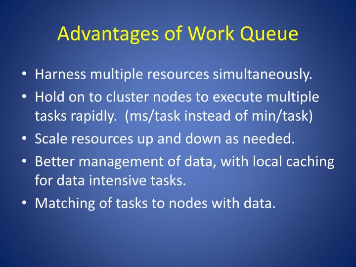 Advantages of Work Queue