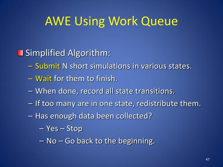 AWE Using Work Queue