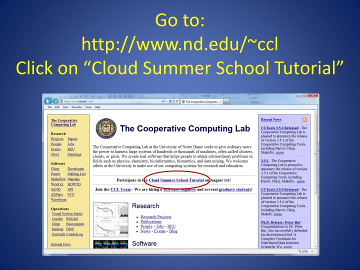 Go to http www nd edu ccl click on cloud summer school tutorial