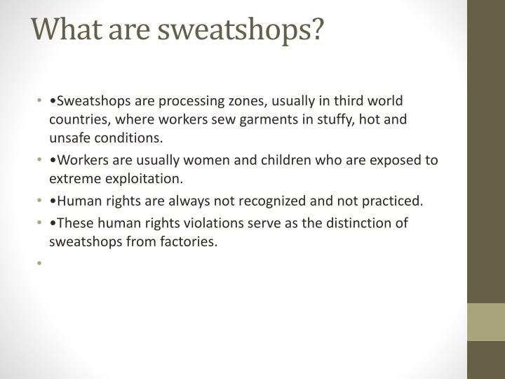 What are sweatshops