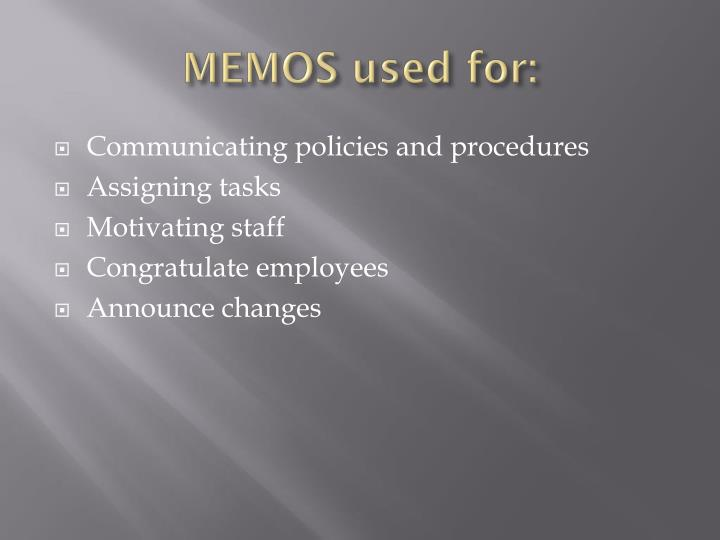 MEMOS used for: