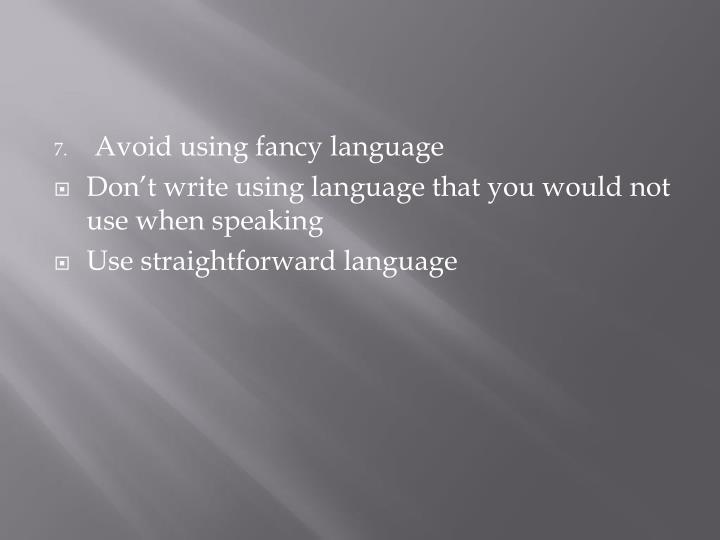 Avoid using fancy language