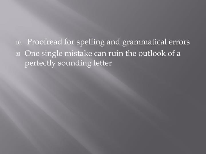 Proofread for spelling and grammatical errors