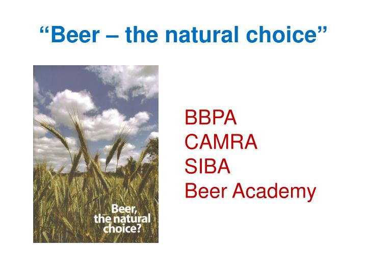 """Beer – the natural choice"""