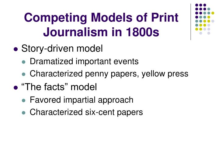 Competing Models of Print Journalism in 1800s