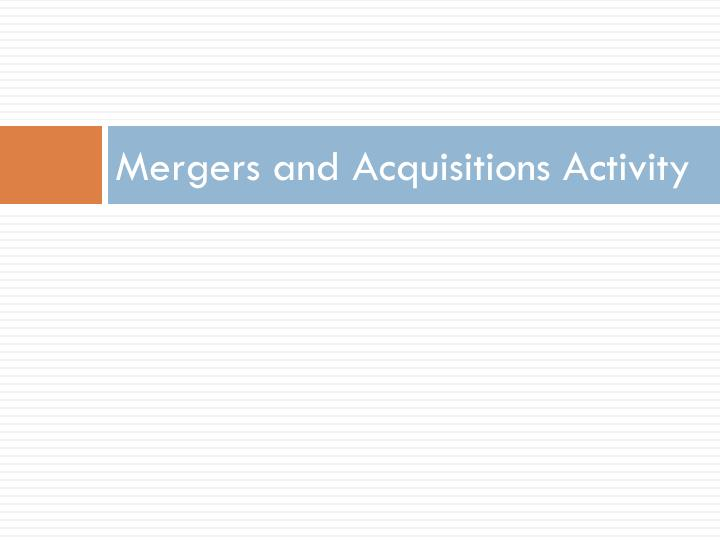 Mergers and Acquisitions Activity