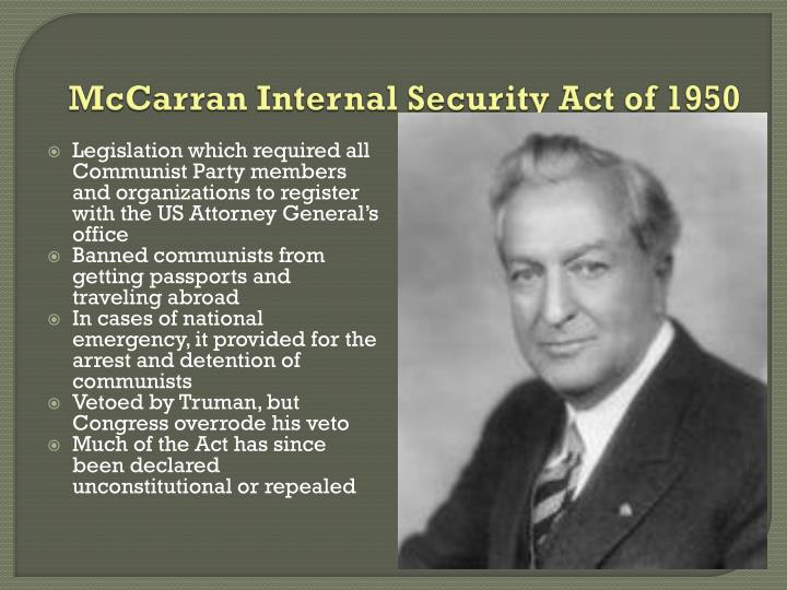 internal security act Mccarran internal security act the internal security act of 1950, 64 stat 987 ( public law 81-831), also known as the subversive activities control act of 1950  or.