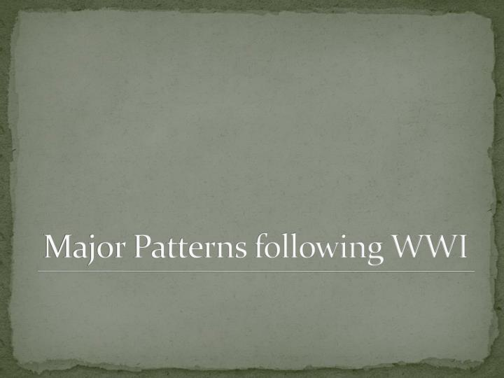 Major Patterns following WWI