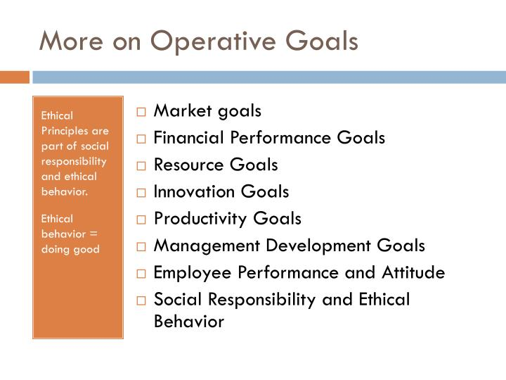More on Operative Goals