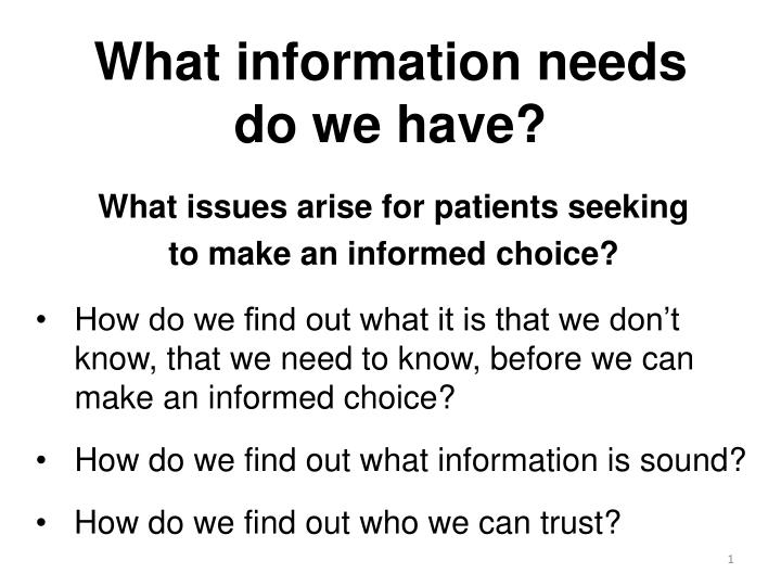 What information needs do we have