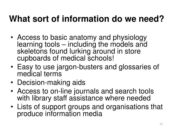 What sort of information do we need?