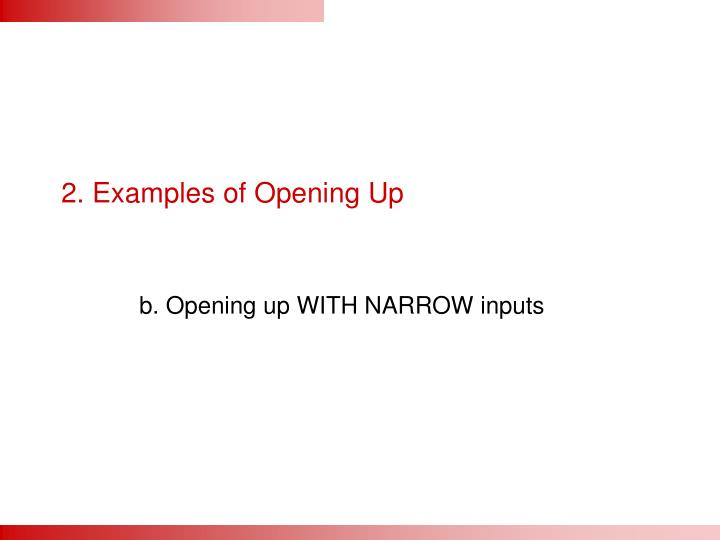 2. Examples of Opening Up