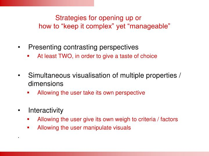 Strategies for opening up or