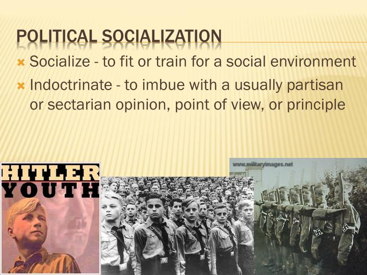 Socialize - to fit or train for a social environment