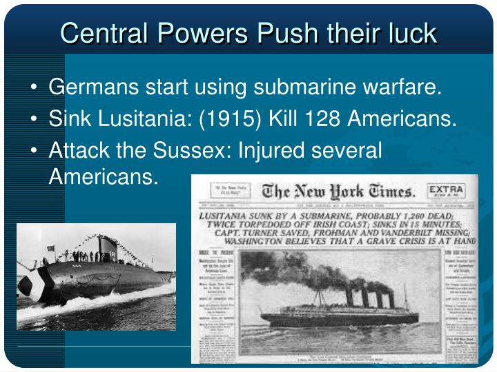 Central Powers Push their luck