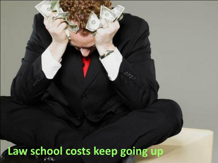 Law school costs keep going up
