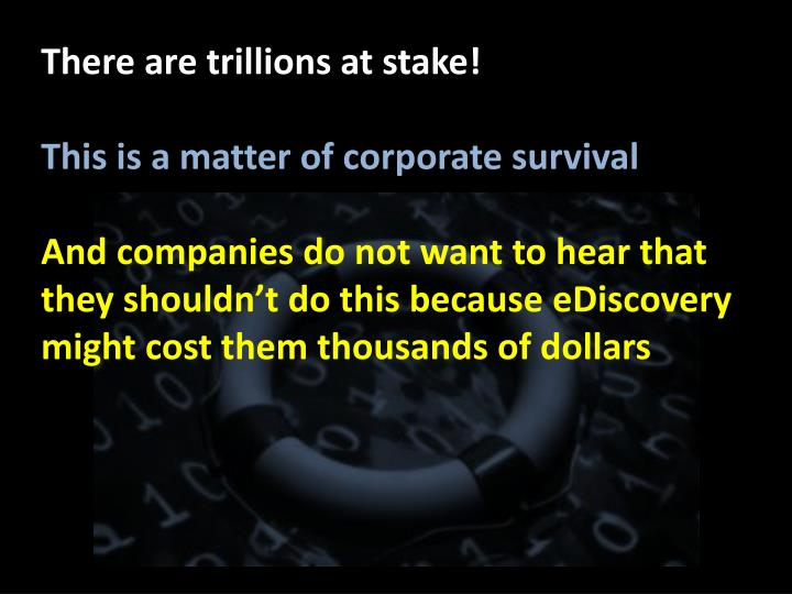 There are trillions at stake!