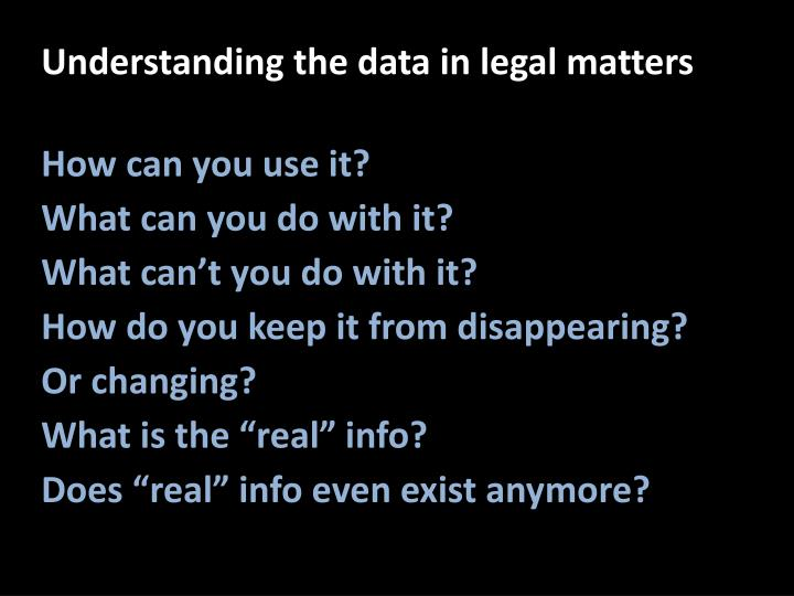 Understanding the data in legal matters