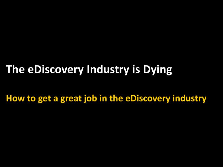 The ediscovery industry is dying