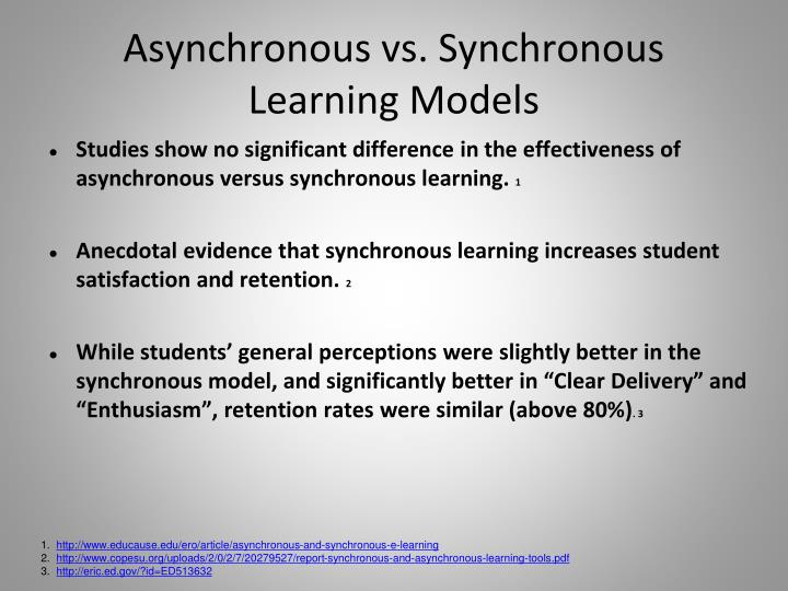 Asynchronous vs. Synchronous Learning Models
