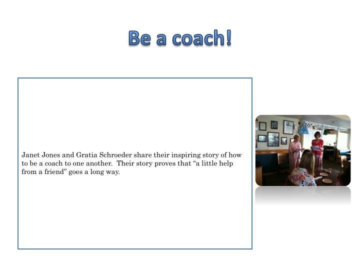 Be a coach!