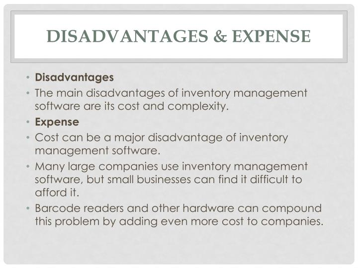 Disadvantages & Expense