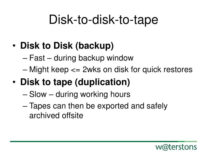 Disk-to-disk-to-tape