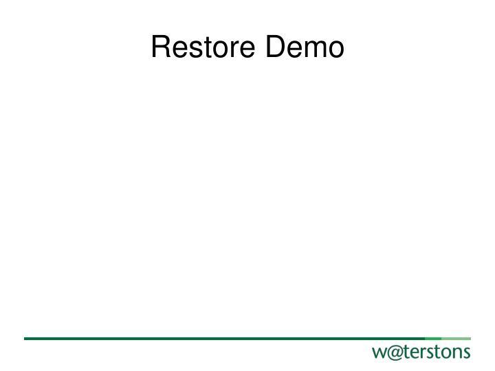 Restore Demo