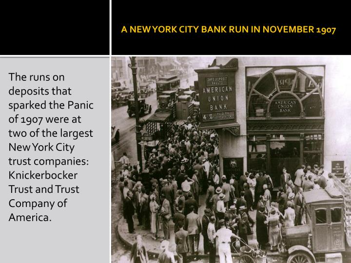A NEW YORK CITY BANK RUN IN NOVEMBER 1907