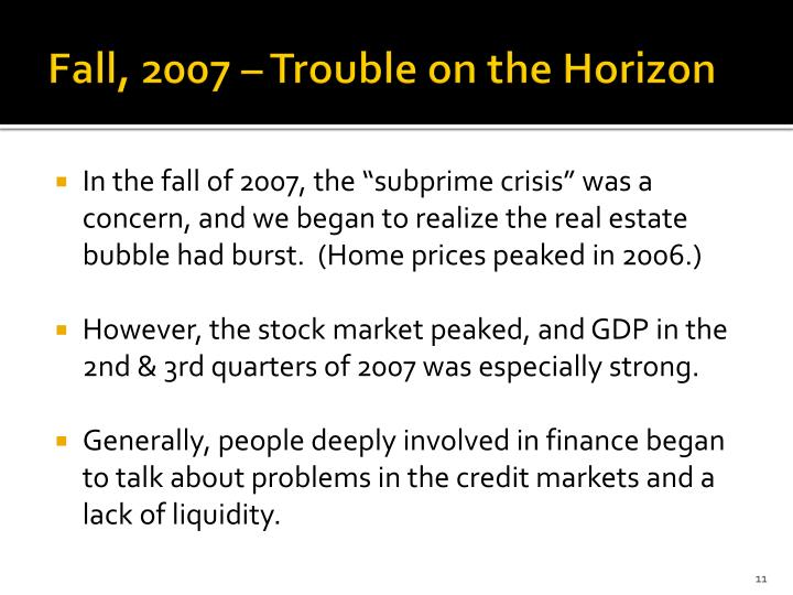 Fall, 2007 – Trouble on the Horizon