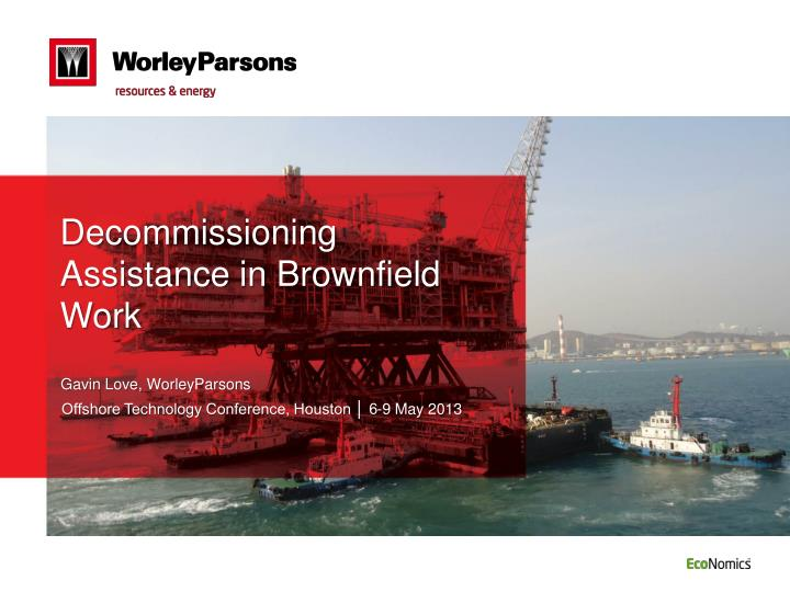 Decommissioning assistance in brownfield work