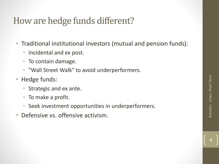 How are hedge funds different?