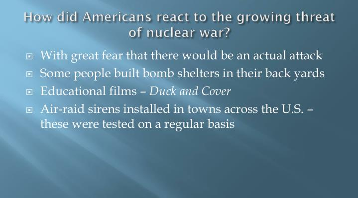 How did Americans react to the growing threat of nuclear war?