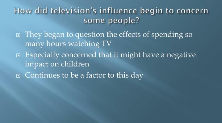How did television's influence begin to concern some people?
