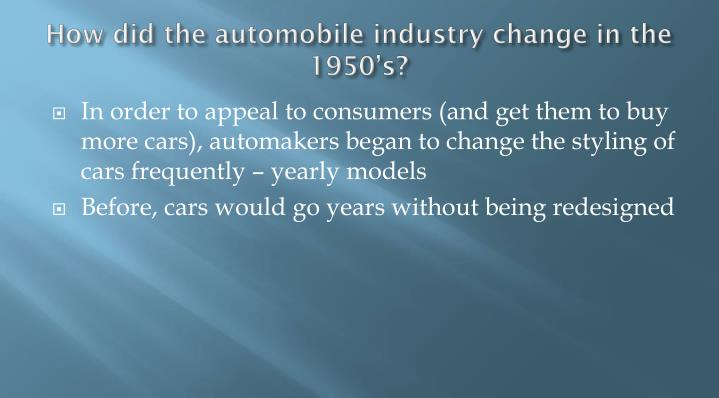 How did the automobile industry change in the 1950's?