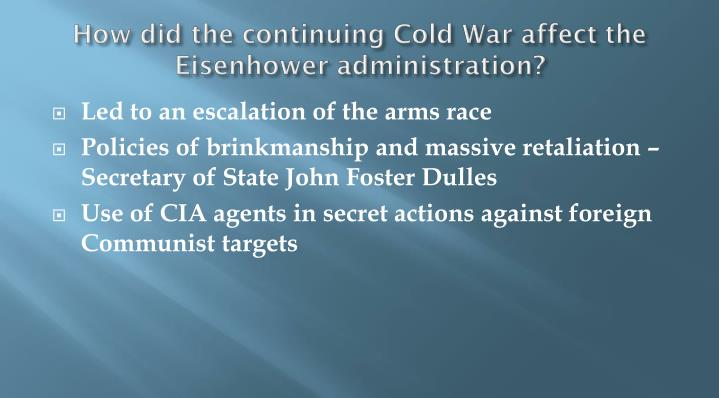 How did the continuing cold war affect the eisenhower administration