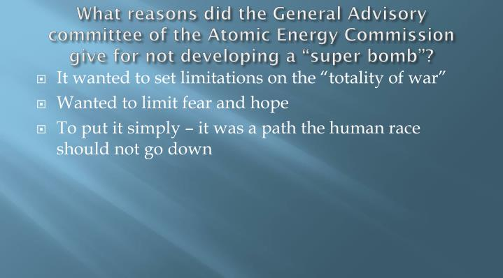 "What reasons did the General Advisory committee of the Atomic Energy Commission give for not developing a ""super bomb""?"