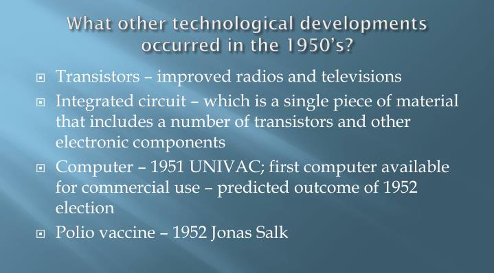 What other technological developments occurred in the 1950's?