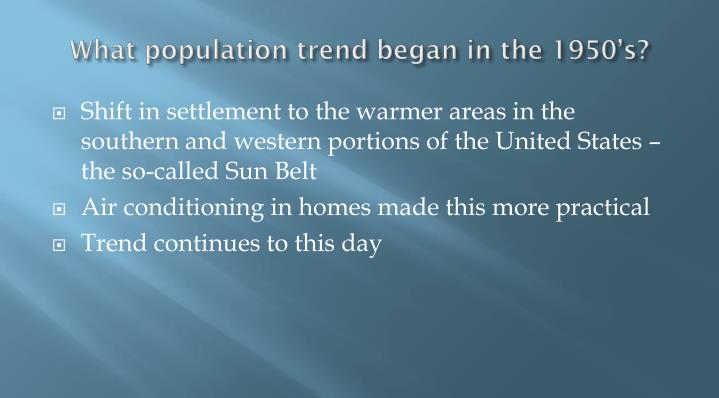 What population trend began in the 1950's?