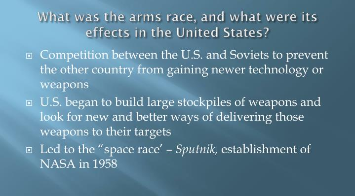What was the arms race, and what were its effects in the United States?